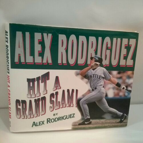 Hit A Grand Slam By Alex Rodriguez 1998, Hardcover  - $5.00