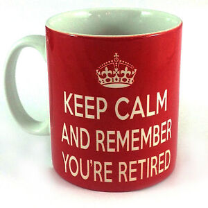 NEW-KEEP-CALM-AND-REMEMBER-YOURE-RETIRED-GIFT-MUG-CUP-RETIREMENT-PRESENT-RETRO