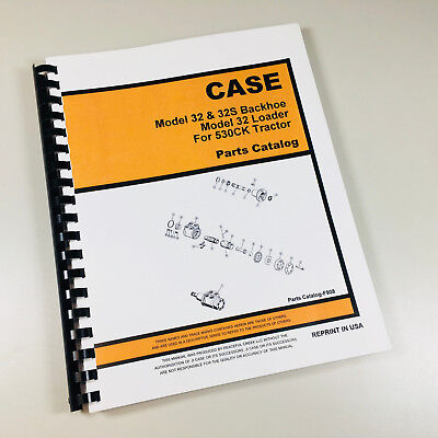 J I Case Model 32 32s Backhoe 32 Loader 530ck Tractor Parts Catalog Manual