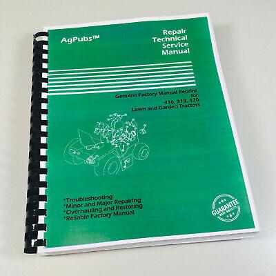 Technical Service Manual For John Deere 316 318 420 Lawn Garden Tractor Repair