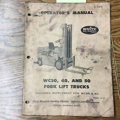 White Motor Corp. Wc30 Wc40 Wc50 Operators Maintenance Manual Fork Lift Truck