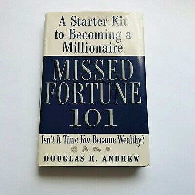 Missed Fortune 101 : A Starter Kit to Becoming a Millionaire by Douglas R Andrew