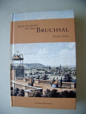 Kleine Geschichte der Stadt Bruchsal 1. Auflage 2006