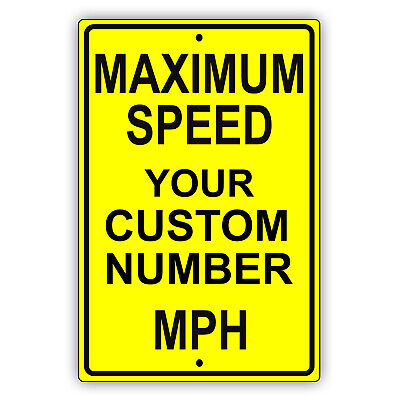 Personalized Maximum Speed Your Own Choice Number Custom Designs Aluminum Sign