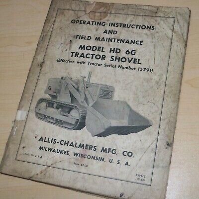 Allis Chalmers Hd 6g Crawler Loader Owner Operator Field Maintenance Manual Hd6g