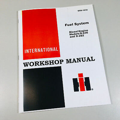 INTERNATIONAL D236 D282 DIESEL ENGINE FUEL SYSTEM SERVICE MANUAL SHOP REPAIR