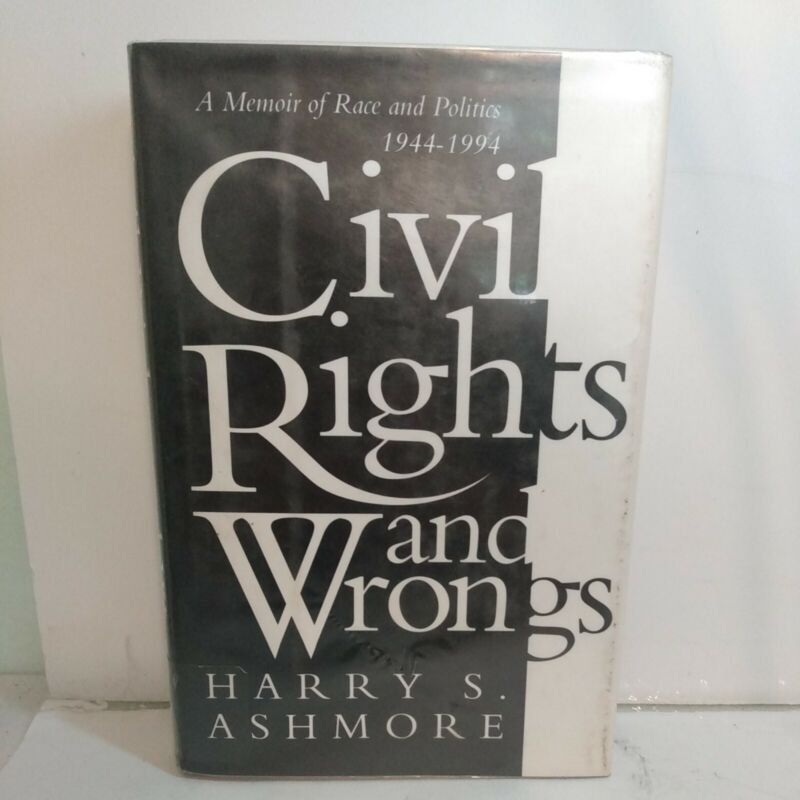 CIVIL RIGHTS AND WRONGS: A MEMOIR OF RACE AND POLITICS,  Harry S. Ashmore 1st ed