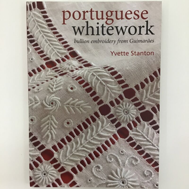 Embroidery Reference Book Portuguese Whitework Embroidery Yvette Stanton