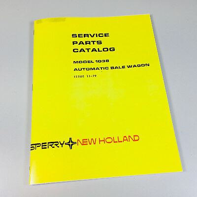 Sperry New Holland 1038 Automatic Bale Wagon Service Parts Manual Catalog