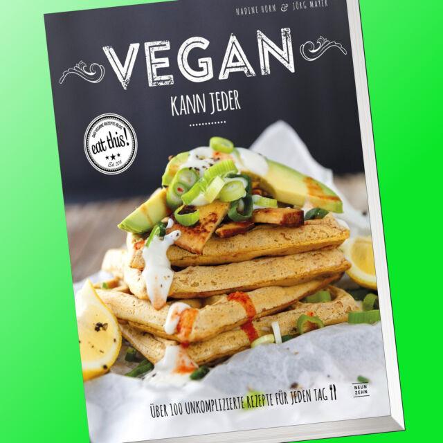 VEGAN KANN JEDER ! | eat this ! 100 unkomplizierte Rezepte | HORN & MAYER (Buch)