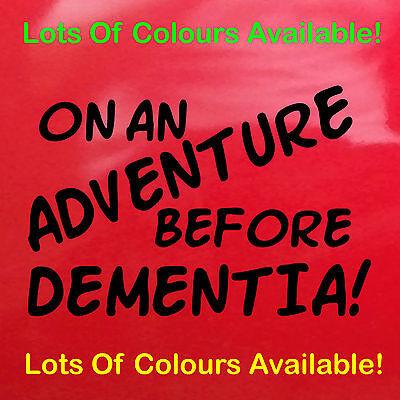 Blue On An Adventure Before Dementia! Sticker Car Decal Camper Van Funny 22cm