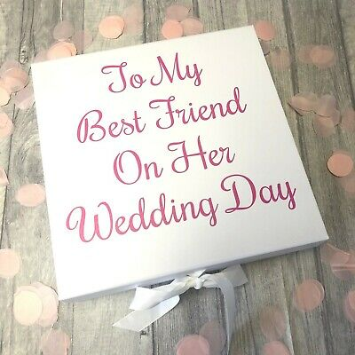LARGE BRIDE GIFT BOX To my Best Friend on her Wedding Day Quote, Keepsake