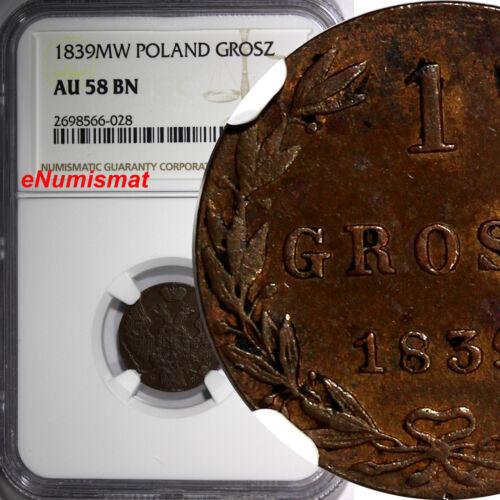 POLAND.RUSSIA Nicholas I 1839-MW Grosz Warsaw Mint NGC AU58 BN C#106  Bit-1225