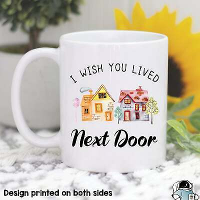 Wish You Lived Next Door Mug Best Friends Gift Boyfriend Gift Girlfriend