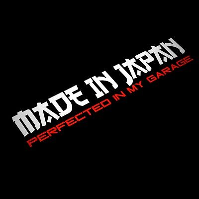 JDM Made In Japan Perfected In My Garage Sticker Decal For Car Window Bumper