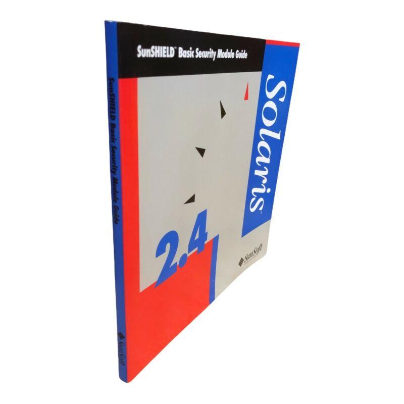 SUNSOFT 2.4 SOLARIS SUNSHIELD BASIC SECURITY MODULE GUIDE MANUAL