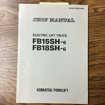 Komatsu Fb15sh-6 Fb18sh-6 Service Shop Repair Manual Electric Fork Lift Truck