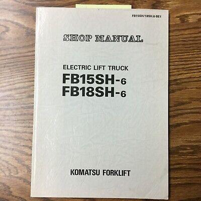 Komatsu Fb15sh-6 Fb18sh-6 Service Shop Repair Manual Electric Fork Lift Truck