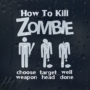 How-To-Kill-Zombie-Choose-Weapon-Target-Head-Well-Done-Car-Decal-Vinyl-Sticker