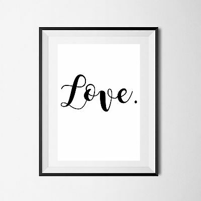 Inspirational Quote Poster Art Print A4 Typography Decor gift wall decor Love.