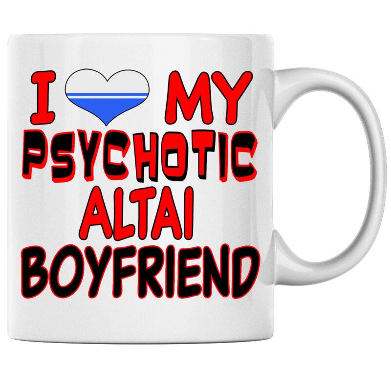 I Love My Psychotic Altai Boyfriend Altai Coffee mug Altai Republic Heritage