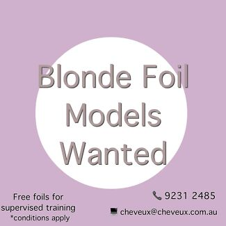 Wanted: Blonde Foil Hair Models Wanted