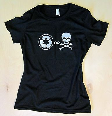 Recycle or Die design,women's,new,contoured,organic cotton,eco t-shirt