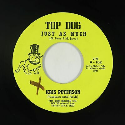 Northern Soul 45 - Kris Peterson - Just As Much - Top Dog - VG+ mp3