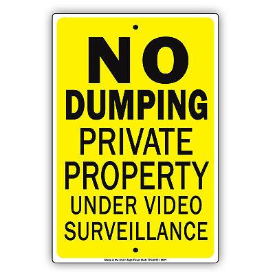 No Dumping Private Property Under Video Surveillance Aluminum 8 X 12 Sign