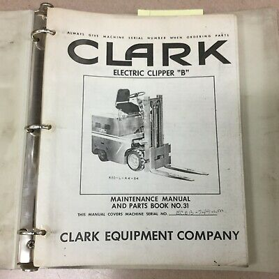 Clark Electric Clipper B Maintenance Manual Parts Book Fork Lift Truck Guide