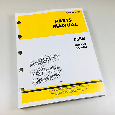Parts Manual For John Deere 555b Crawler Loader Tractor Catalog Assembly