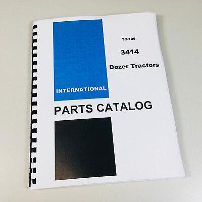 International Ih 3414 Dozer Tractor Bulldozer Parts Manual Catalog