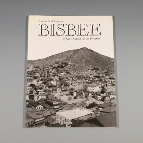 1992 book - Bisbee: Urban Outpost on the Frontier - Arizona copper mining