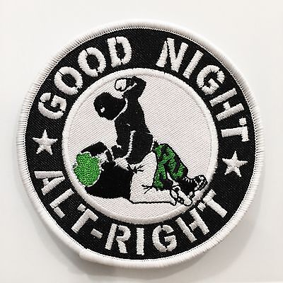 GOOD NIGHT ALT RIGHT Embroidered Patch punk antifa antiracist not my president