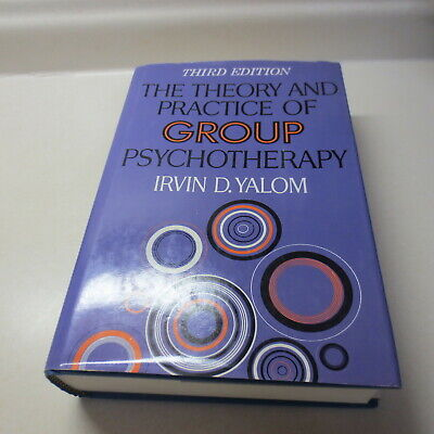 The Theory and Practice of Group Psychotherapy Irvin D. Yalom