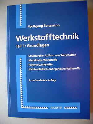 Werkstofftechnik Teil 1 Grundlagen 2000 Struktureller Aufbau von Werkstoffen ...