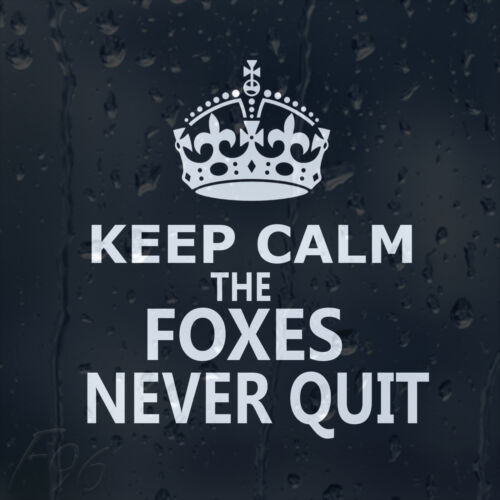 Leicester city football club keep calm foxes never quit car decal vinyl sticker ebay