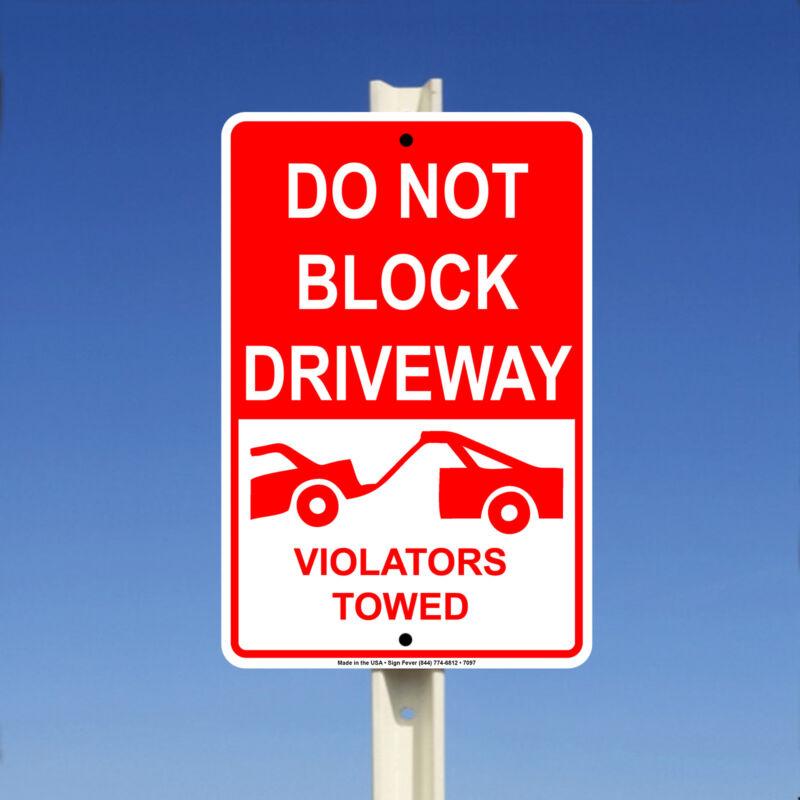 Do Not Block Driveway Violators Towed Aluminum Metal 8x12 Warning Sign