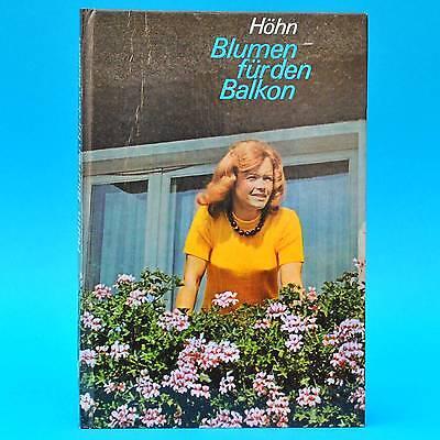 DDR Fachbuch | Blumen für den Balkon | Reinhardt Höhn EA 1976