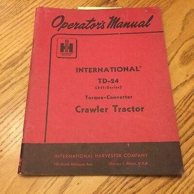 International Ih Td-24 241 Operator Manual Crawler Tractor Maintenance Guide