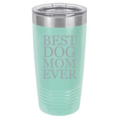Tumbler 20oz 30oz Travel Mug Cup Vacuum Insulated Stainless Best Dog Mom