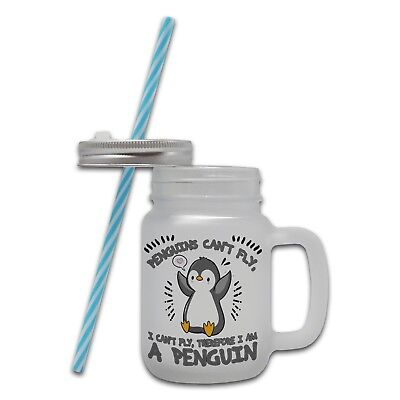 Penguins Can't Fly, I Can't Fly... Frosted Glass Mason Jar Mug w/Straw