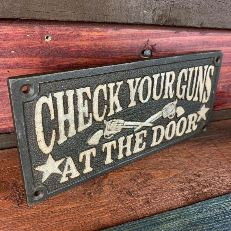 Old West Hotel Saloon Cast Iron Sign CHECK YOUR GUNS AT THE DOOR Bar Plaque