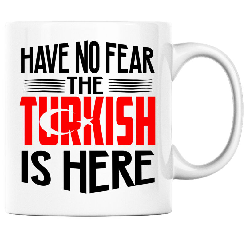 Have No Fear the Turkish is Here Funny Coffee Mug Turkey Heritage Pride