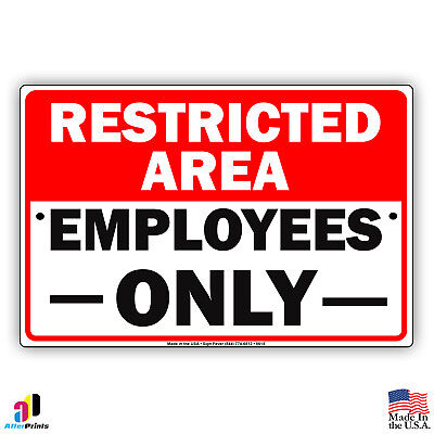 Restricted Area Employees Only Metal Aluminum Metal 8x12 Sign