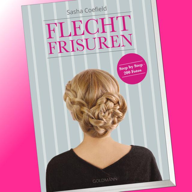FLECHTFRISUREN | STEP BY STEP - 200 Fotos | S. Coefield | Haare flechten (Buch)