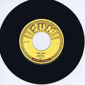 JACK EARLS - SLOW DOWN / A FOOL FOR LOVIN' YOU (Legendary SUN label ROCKABILLY)