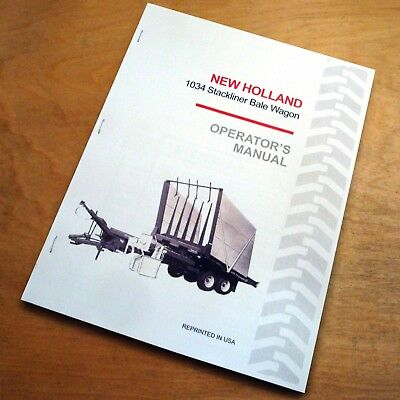 New Holland 1034 Stackliner Bale Wagon Operators Owners Book Guide Manual Nh