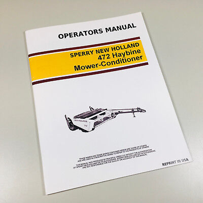 New Holland 472 Haybine Mower Conditioner Owners Operators Manual Maintenance