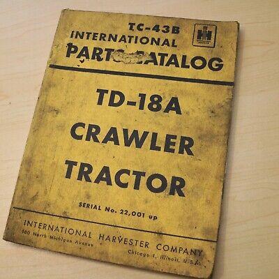 Ih International Td18a Tractor Dozer Crawler Parts Manual Book List Spare Tc43b